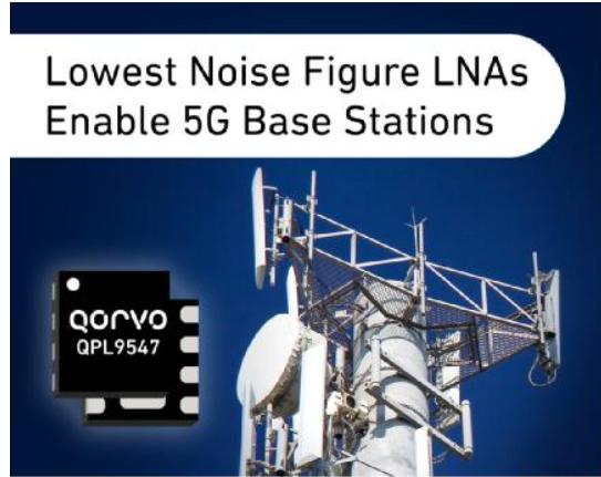 Qorvo® 推出业界领先的低噪声系数LNA,支持5G基站部署